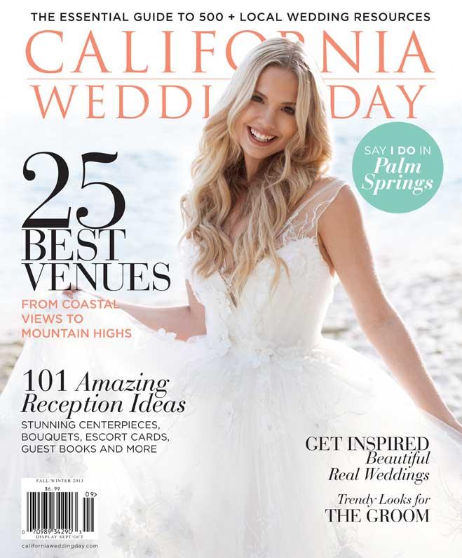 California Wedding Day Fall/Winter 2013 Cover ~ A Good Affair Wedding & Event Production